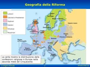 La carta mostra la distribuzione delle confessioni religiose in Europa nella seconda metà del Cinquecento. Le religioni riformate. © Pearson Italia spa.